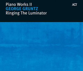 Piano Works II: Ringing The Luminator