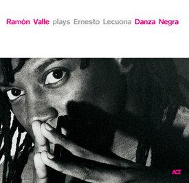 Danza Negra  - Ramón Valle Plays Ernesto Lecuona