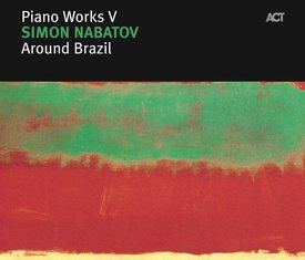 Piano Works V: Around Brazil