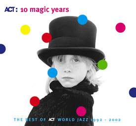 10 Magic Years - The Best Of Act World Jazz 1992 - 2002