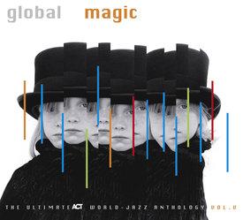 Global Magic - The Ultimate Act World Jazz Anthology Vol. V