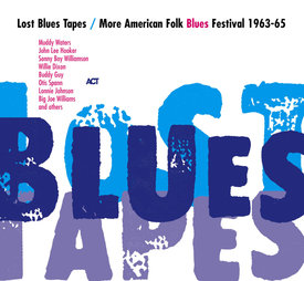 Lost Blues Tapes -  More American Folk Blues Festival 1963-65