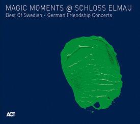 Magic Momemts @ Schloss Elmau. Best Of Swedish - German Friendship Concerts