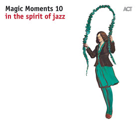 https://www.actmusic.com/en/Artists/Various-Artists/Magic-Moments-10-In-the-Spirit-of-Jazz/Magic-Moments-10-In-the-Spirit-of-Jazz-CD/Magic-Moments-10-Produktinformation/(release_id)/47963