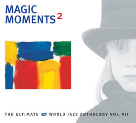 Magic Moments 2 - The Ultimate Act World Jazz Anthology Vol. VI