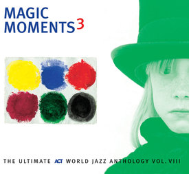 Magic Moments 3 - The Ultimate Act World Jazz Anthology Vol. VII