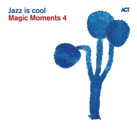 Magic Moments 4: Jazz Is Cool