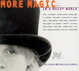 More Magic In A Noisy World - The Ultimate Act World Jazz Anthology Vol. II