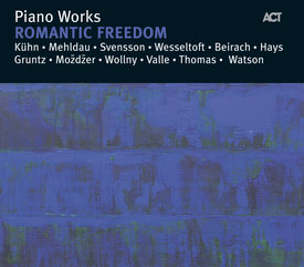 Piano Works: Romantic Freedom